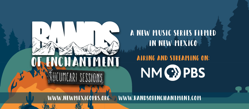 Bands of Enchantment: Airing and Streaming on NMPBS.